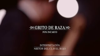 Watch Grito Raza video