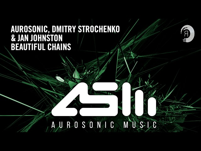 VOCAL TRANCE: Aurosonic, Dmitry Strochenko & Jan Johnston - Beautiful Chains (Aurosonic Music)
