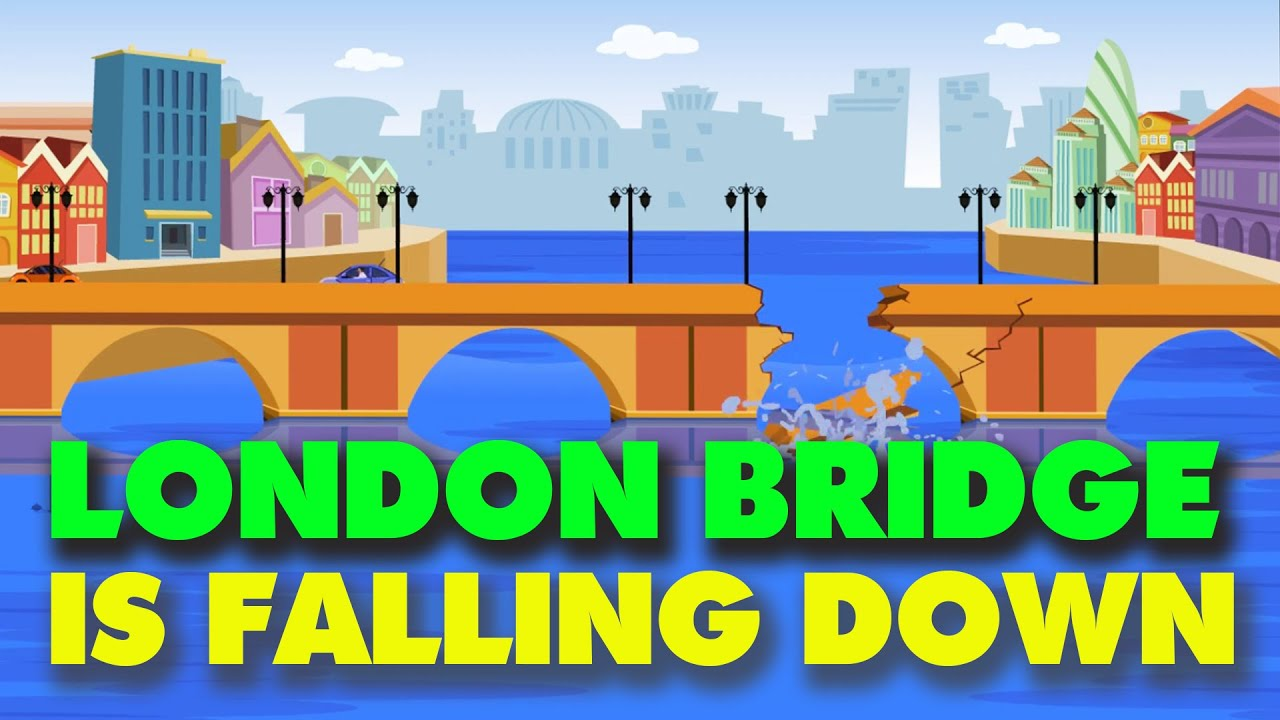 london bridge is falling down english nursery rhyme with