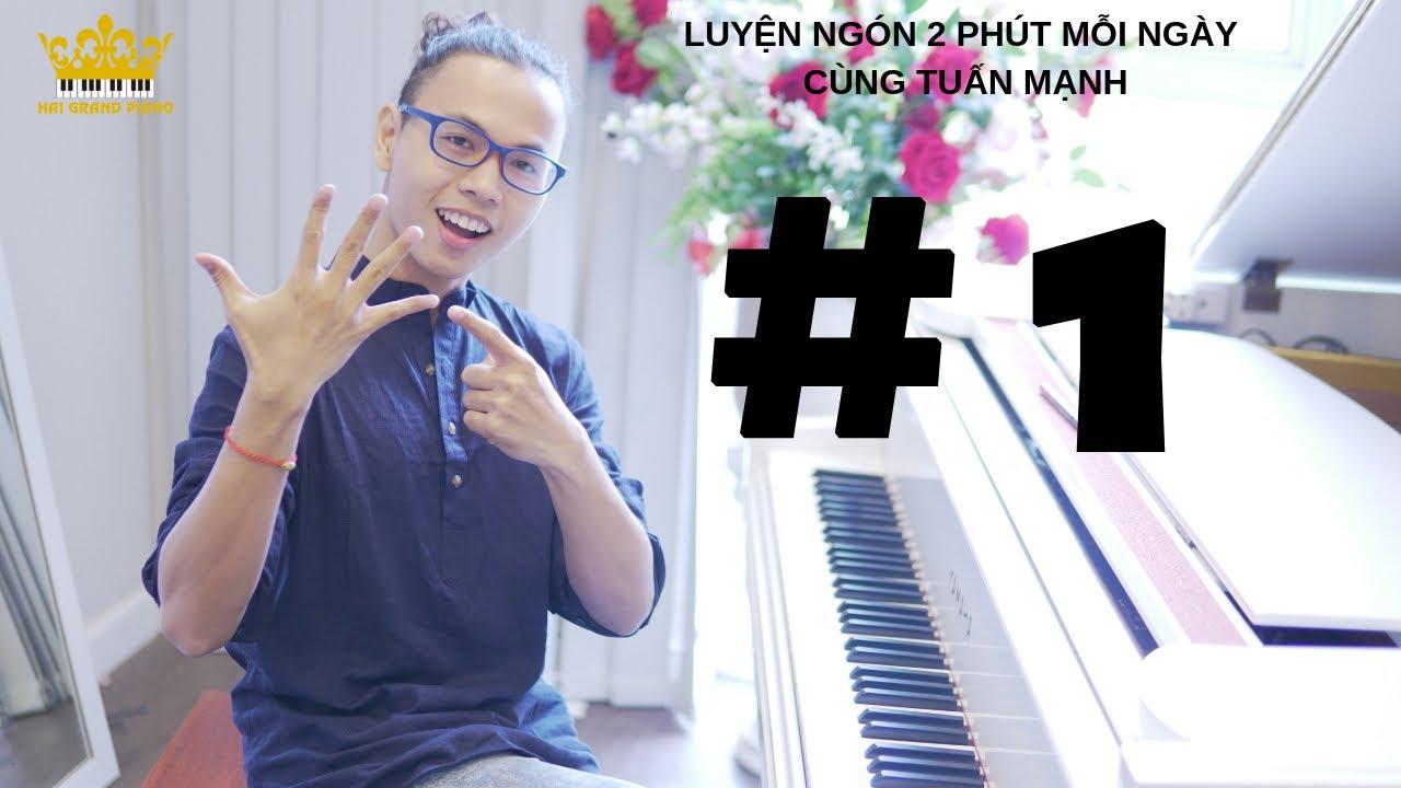 [#1] LUYỆN NGÓN 2 PHÚT CÙNG MẠNH PIANO