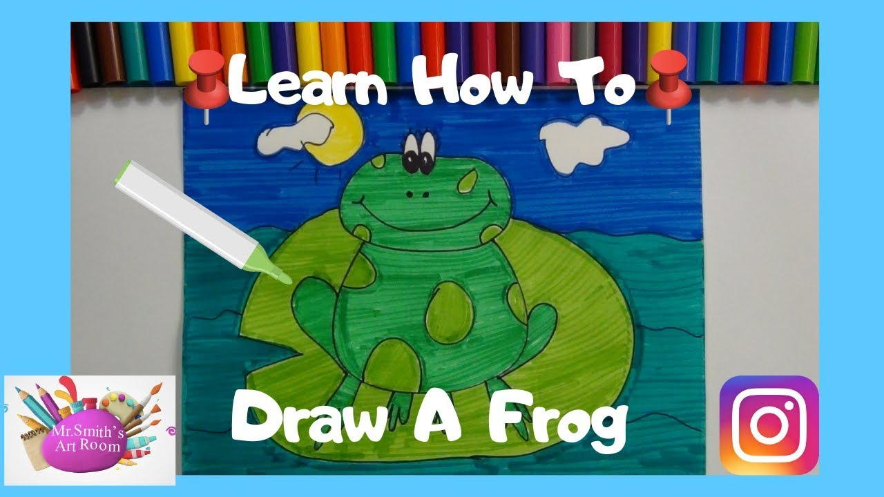 Learn How To Draw A Frog - YouTube