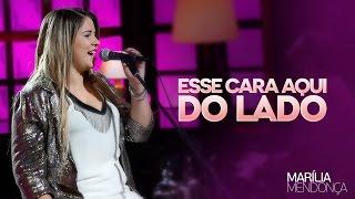 Marília Mendonça - Esse Cara Aqui Do Lado - Vídeo Oficial do DVD thumbnail