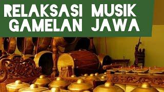 Relaksasi Musik Jawa diiringi gamelan (JAVANESE RELAXATION MUSIC)
