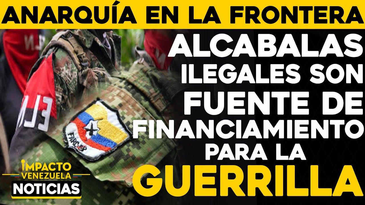 Alcabalas ilegales fuente de financiamiento guerrillero   🔴  NOTICIAS VENEZUELA HOY Marzo 5 2021