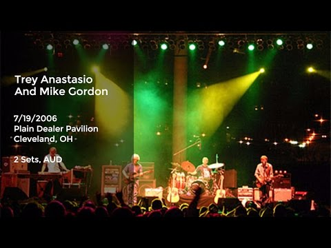 Trey Anastasio and Mike Gordon Live at Plain Dealer Pavilion Cleveland, Ohio - 7/19/2006 Full Show A