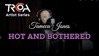 Tameca Jones - Hot and Bothered