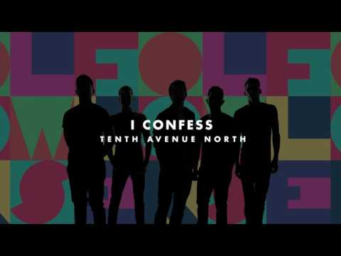 Tenth Avenue North - I Confess (Audio)