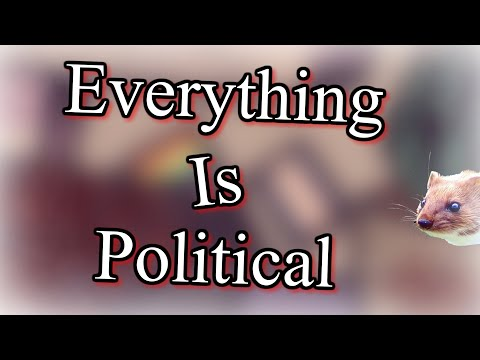 Everything Is Political