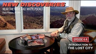 New Discoveries on the Paria Plateau, Episode 4-A: Lost City. Part 1: Introduction