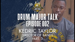 Drum Major Talk | Episode 002 | Kedric Taylor  | Part. 3