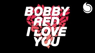 Bobby Red - I Love You (Official Audio)