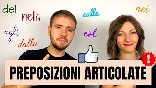 PREPOSIZIONI ARTICOLATE in italiano (come e quando usarle) - Articulated Prepositions in Italian
