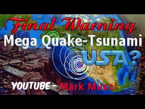 Final Warning? The Next Mega Tsunami and Earthquake in America 2017?