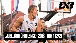 LIVE 🔴 - FIBA 3x3 Cedevita Ljubljana Challenger 2018 - Pool Phase - Day 1 (2/2)