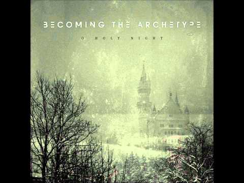 Becoming the Archetype O Holy Night