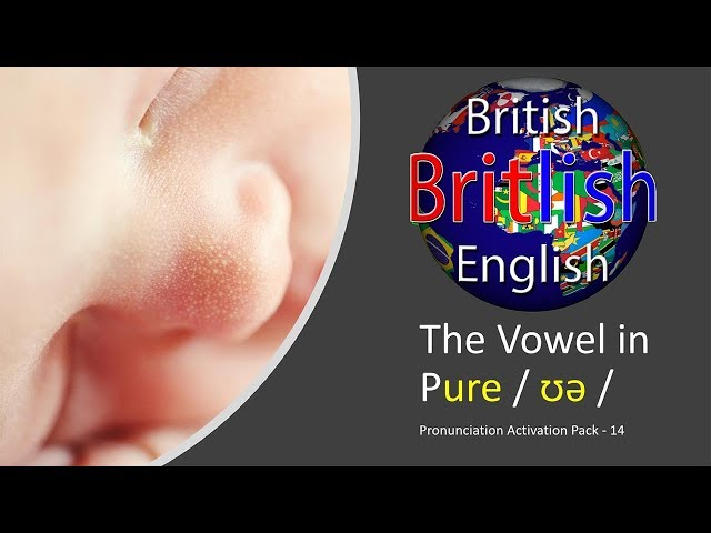 Improve your British English Pronunciation: The Vowel in Pure / ʊə /