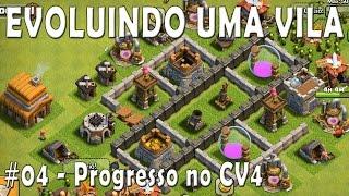 Evoluindo uma vila #04 - Progresso no CV4 !!!