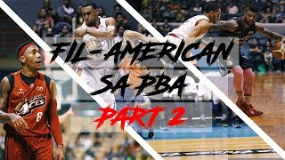 IMPORTED AND LARO | FilAm PBA Players Part 2 PBA Philippine Cup 2018