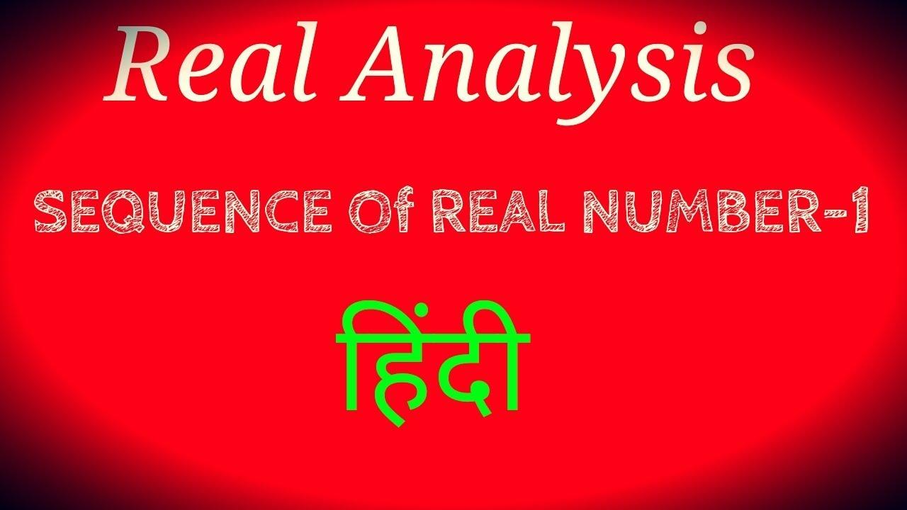 REAL ANALYSIS(REAL SEQUENCE-1) IN (हिंदी ) FOR /CSIR  NET/JAM/GATE,/M SC /B SC