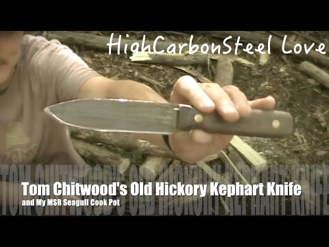 Tom Chitwood's Old Hickory Kephart Knife and My MSR Seagull Cook Pot
