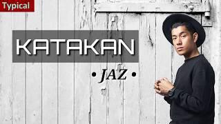 Download lagu Katakan - Jaz