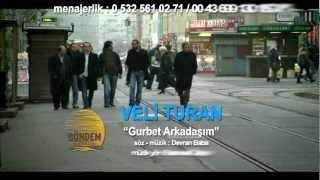 Veli Turan - Gurbet Arkadasim