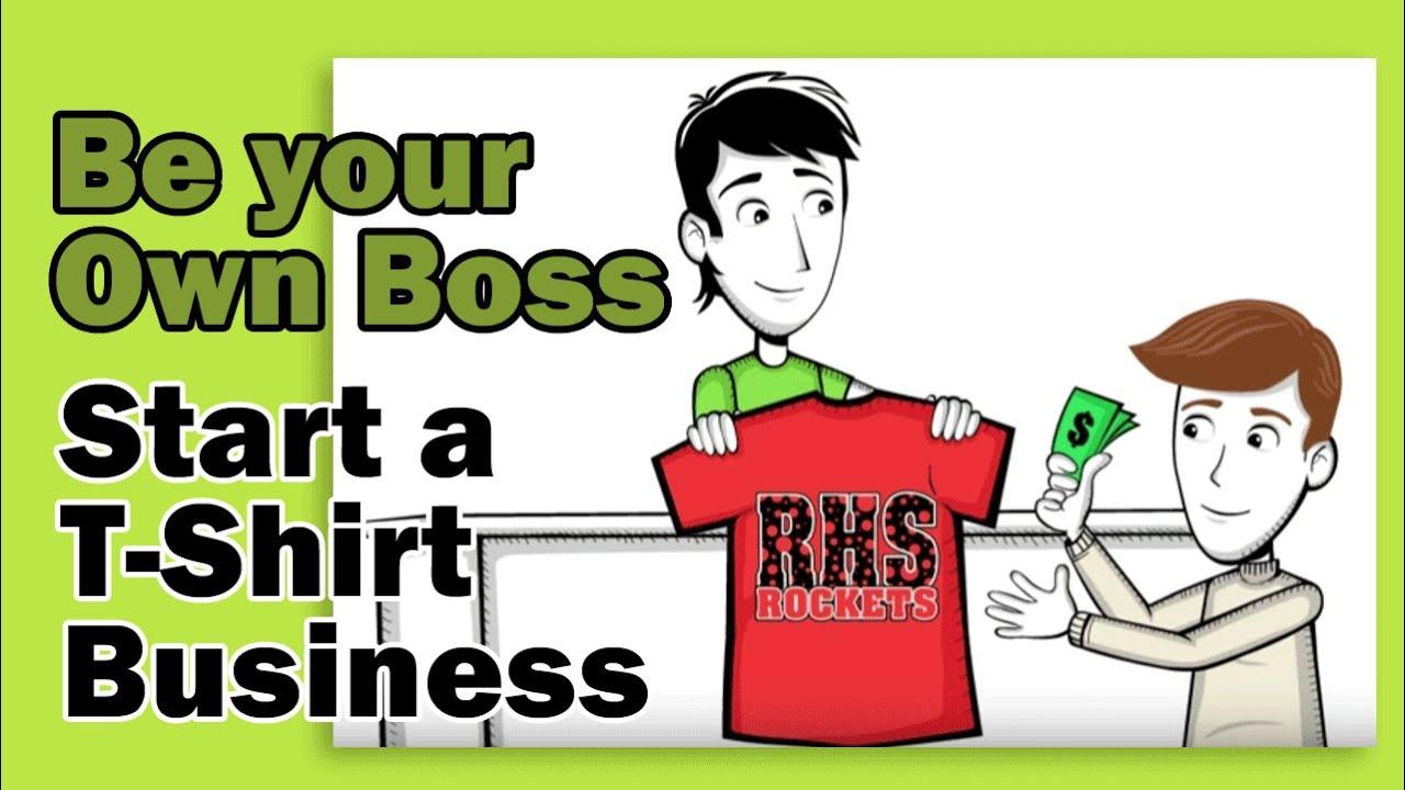 Be your own boss start a t shirt business youtube for T shirt business start up