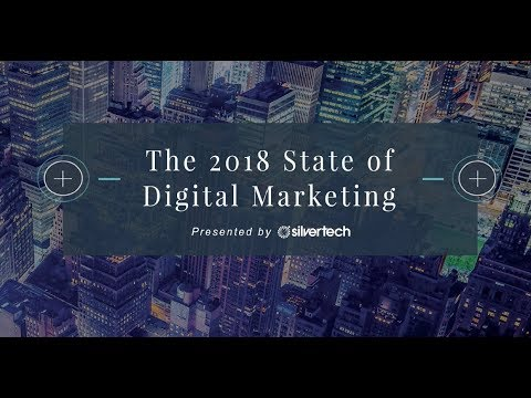 The 2018 State of Digital Marketing