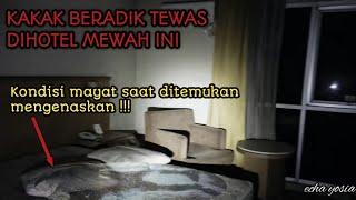 HOTEL MEWAH BERHANTU   KAKAK ADIK MENINGGAL DI KAMAR 607 !!