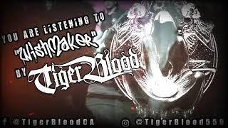 TigerBlood   Wishmaker  Stream
