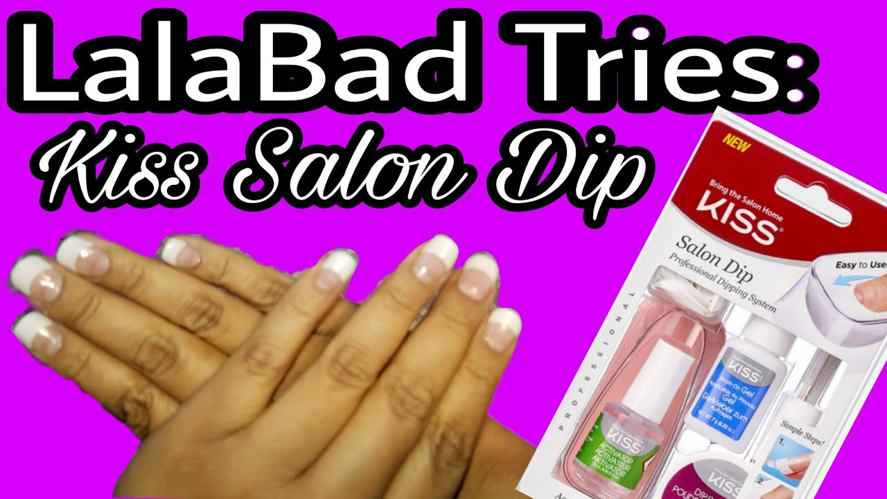 LalaBad Tries: Kiss Salon Dip
