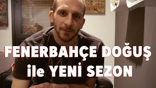 Vlog S02 E01 | Fenerbahçe Doğuş ile Yeni Sezon / Sinan Güler