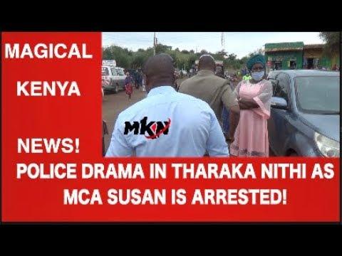 DRAMA IN THARAKA NITHI AS POLICE ARREST OUTSPOKEN MARIMANTI MCA SUSAN FOR DISTRIBUTING FREE MASKS!