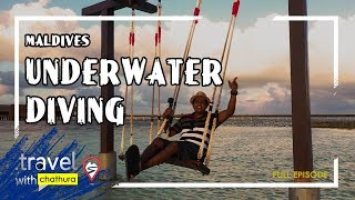 Travel With Chatura   Maldives   UnderWater Diving (Full Episode) Thumbnail