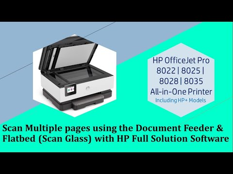 HP Officejet Pro 8025 8025e 8020 8035 : Scan Multiple pages using document feeder & flatbed scanner