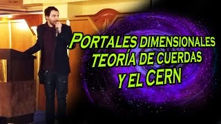 Portales dimensionales, teoría de cuerdas y el CERN  - Conferencia Jaén | VM Granmisterio