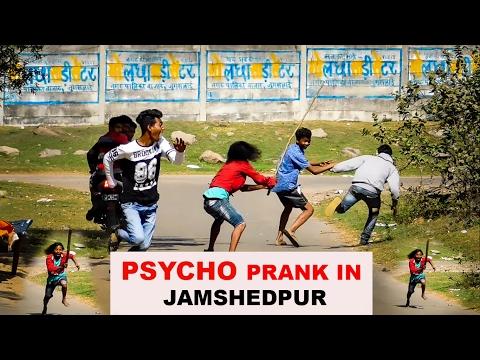 """""""PSYCHO GUY  PRANK"""" Prank In JAMSHEDPUR [INDIA] !!!!!"""