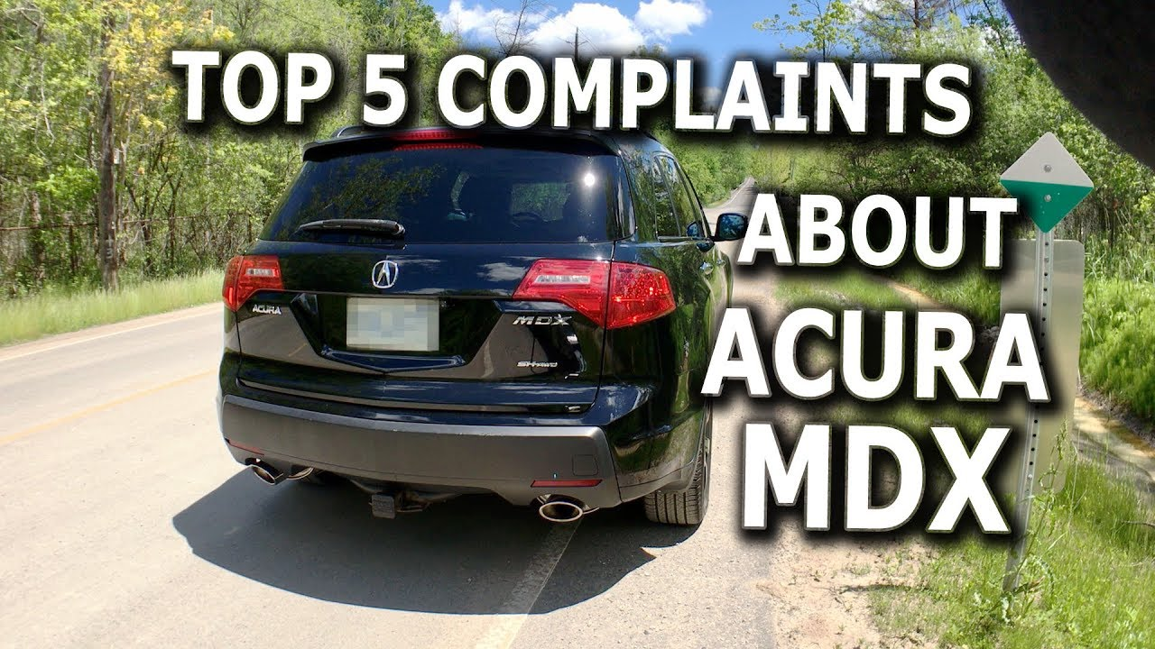 Top 5 Complaints About Acura Mdx Youtube
