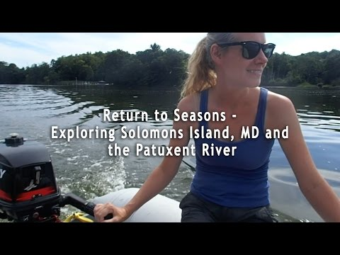Return to Seasons: Exploring Solomons Island, MD and the Patuxent River