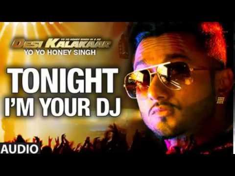 I'm Your DJ Tonight Full Song | Yo Yo...
