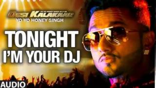 I'm Your DJ Tonight Full Song | Yo Yo Honey Singh | Desi Kalakaar, Honey Singh New Songs 2014