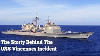 The Story Behind The USS Vincennes Incident