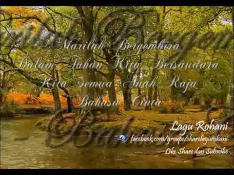 Marilah Bergembira - Dalam Tuhan Kita Bersaudara - Kita Semua Anak Raja - Bahasa Cinta