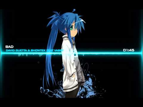 ♫Nightcore[HD]♫-BAD(David Guetta & Showtek ft.Vassy)
