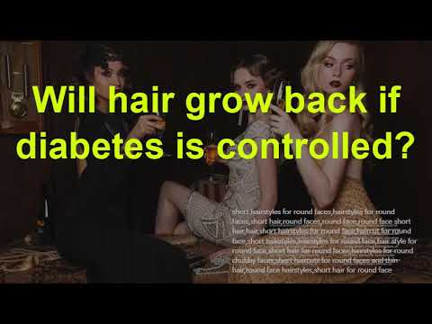 how-do-you-prevent-hair-loss-from-diabetes?-will-hair-grow-back-if-diabetes-is-controlled?
