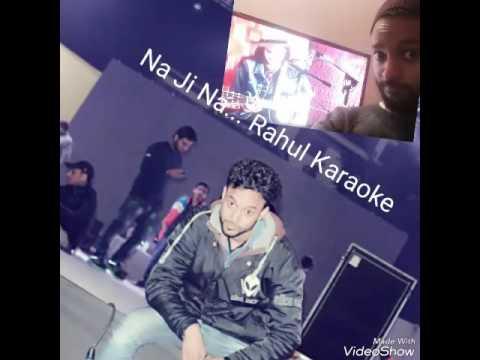 Na Ji Na Rahul Karaoke