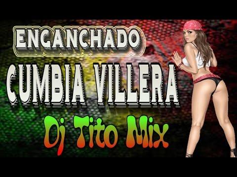 CUMBIA VILLERA RETRO ENGANCHADO --  Dj Tito Mix   Enganchado