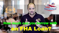 How much can I borrow with an FHA LOAN? FHA Requirements! MORTGAGE!