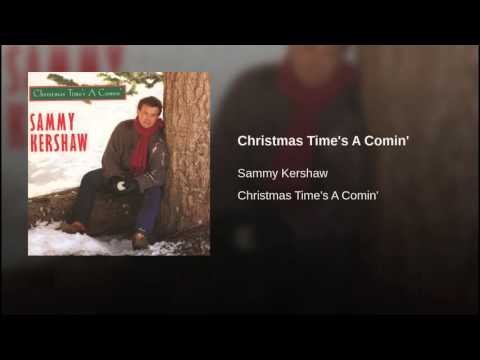 Sammy Kershaw - Christmas Time's A Comin
