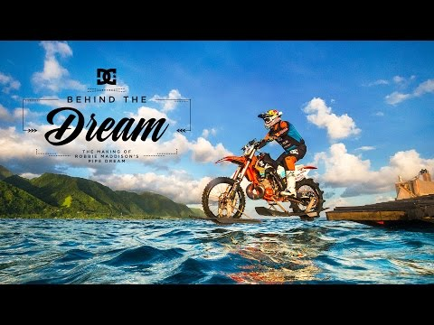 DC SHOES: ROBBIE MADDISON'S BEHIND THE DREAM TRAILER